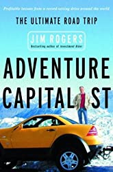 Adventure Capitalist: The Ultimate Road Trip by Jim Rogers (2003-05-13)