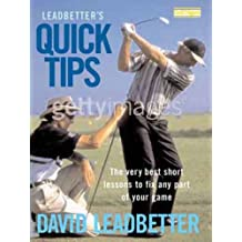 Leadbetter's Quick Tips: The Very Best Short Lessons to Fix Any Part of Your Golf Game
