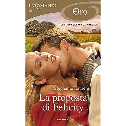 La Proposta Di Felicity (I Romanzi Oro)