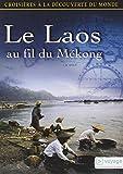 Croisières à la découverte du monde : Le Laos au fil du Mékong