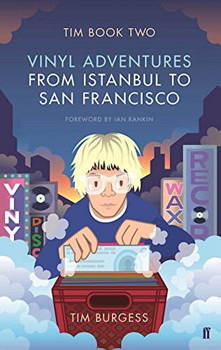 Tim Book Two: Vinyl Adventures from Istanbul to Sa..