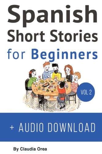 Spanish: Short Stories for Beginners + Audio Download: Improve your reading and listening skills in Spanish: Volume 2