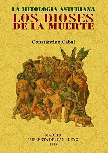 Los dioses de la muerte : la mitología asturiana por Constantino Cabal