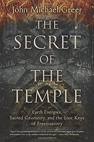 the-secret-of-the-temple-earth-energies-sacred-geometry-and-the-lost-keys-of-freemasonry