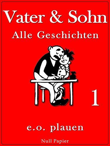 Vater und Sohn - Band 1: Unzensiert und vollständig (HD-Ausgabe) (Vater und Sohn bei Null Papier)