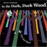 In the Dark, Dark Wood (Lift the Flap)
