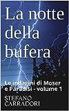 La notte della bufera: Le indagini di Moser e Paradisi - volume 1