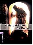Oxford Bookworms Library: Level 4:: A Morbid Taste For Bones: 1400 Headwords (Oxford Bookworms ELT)
