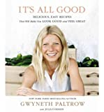 It's All Good: Delicious, Easy Recipes That Will Make You Look Good and Feel Great (Sphere) (Hardback) - Common