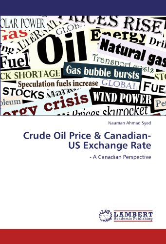 Crude Oil Price & Canadian-US Exchange Rate: - A Canadian Perspective