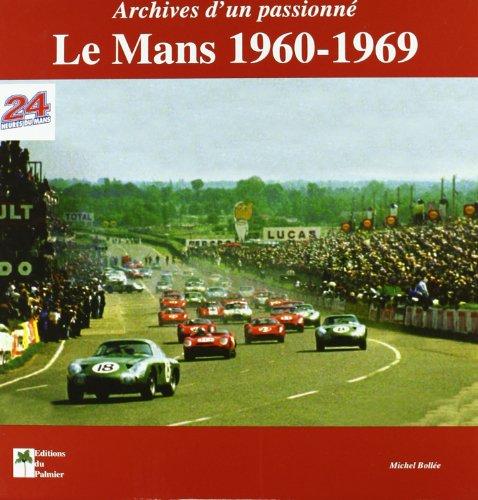 Le Mans 1960-1969 : Archives d'un passionné par Michel Bollée