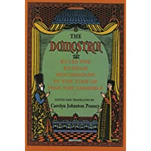 """The """"Domostroi"""": Rules for Russian Households in the Time of Ivan the Terrible"""