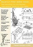 Aquariumfilter und Zubehör selber bauen: 2630 Seiten Patente zeigen wie!