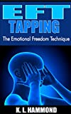 EFT Tapping: The Emotional Freedom Technique