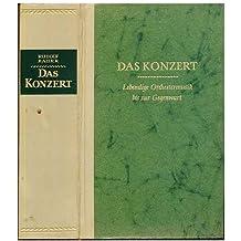 Das Konzert : lebendige orchestermusik bis zur gegenwart