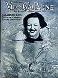 VIE A LA CAMPAGNE [No 385] du 01/07/1935 - VACANCES D'ETE - TOURISME-CAMPING - SPORTS NAUTIQUES - UNE EXCELLENTE NAGEUSE SPORTIVE - MME LADOUMEGUE - COUVERTURE - PROMENADE A ANE - FRONTISPICE - COMMENT PRATIQUER LE CAMPING DE RANDONNEE - ASPECTS DU CAMPING - ENTRAINEMENT ET ITINERAIRE - EQUIPEMENT RATIONNEL - FORME DE CAMPING PEDESTRIAN - RANDONNEES DE FIN DE SEMAINE PAR L LOISEAU - MODELES DE TENTES - CHALETS DEMONTABLES - CAMPEZ EN SUIVANT LES CAPRICIEUX COURS D'EAU - CANOE OU KAYAK - MODELES
