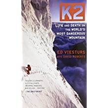 K2: Life and Death on the World's Most Dangerous Mountain by Ed Viesturs (2010-08-03)