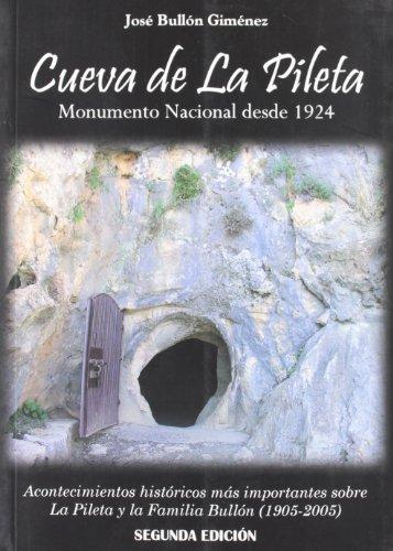 Cueva de la Pileta : monumento nacional desde 1924 : acontecimientos históricos más importantes sobre La Pileta y la familia Bullón (1905-2005)