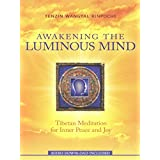 [(Awakening the Luminous Mind : Tibetan Meditation for Inner Peace and Joy)] [By (author) Tenzin Wangyal Rinpoche] published on (April, 2015)