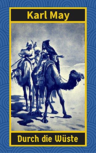Durch die Wüste: Reise-Erinnerungen aus dem Türkenreich von Karl ...