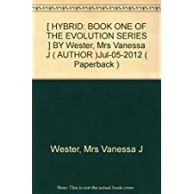 [ HYBRID: BOOK ONE OF THE EVOLUTION SERIES ] BY Wester, Mrs Vanessa J ( AUTHOR )Jul-05-2012 ( Paperback )