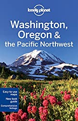 Washington Oregon & the Pacific Northwest: Regional Guide (Lonely Planet Regional Guide)