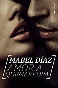 Amor a quemarropa par Mabel Díaz