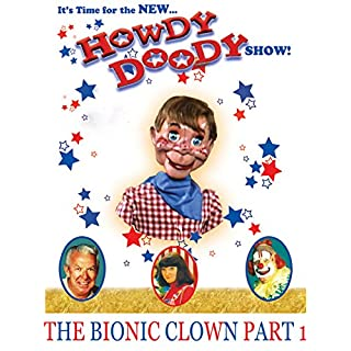 The New Howdy Doody Show The Bionic Clown Part 1