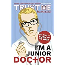 Trust Me, I'm a (Junior) Doctor by Pemberton, Dr Max (2008) Paperback