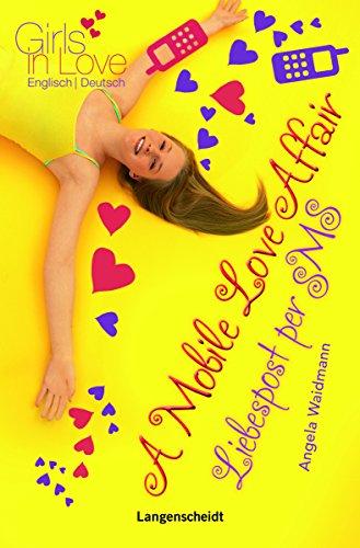 Buchseite und Rezensionen zu 'A Mobile Love Affair - Liebespost per SMS (Girls in Love)' von Angela Waidmann