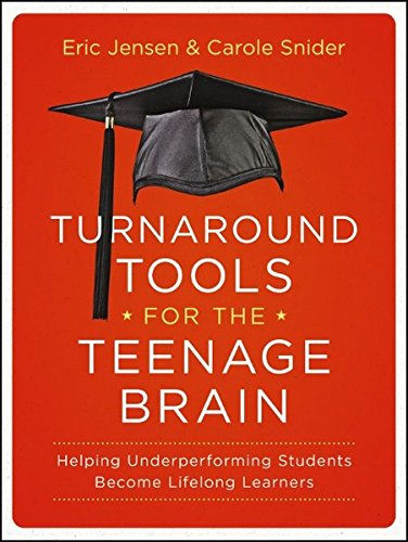 Turnaround Tools for the Teenage Brain: Helping Underperforming Students Become Lifelong Learners High-school-lehrplan