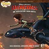 Feuerwetter/Gustavs Feuerprobe. Das Original-Hörspiel zur TV-Serie: Die Wächter von Berk. Dragons 16
