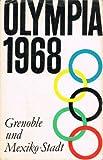 Olympia 1968, Grenoble und Mexiko-Stadt