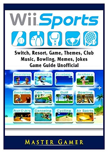 Wii Sports, Wii U, Switch, Resort, Game, Themes, Club, Music, Bowling, Memes, Jokes, Game Guide Unofficial