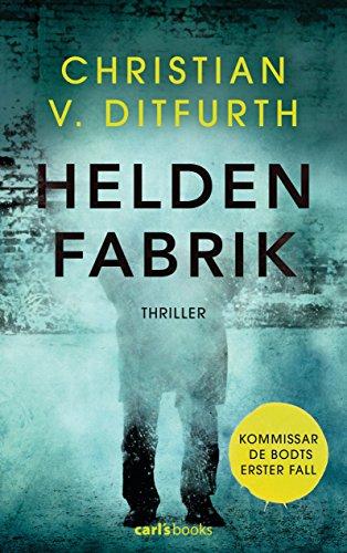 Buchseite und Rezensionen zu 'Heldenfabrik: Thriller' von Christian v. Ditfurth