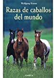 RAZAS DE CABALLOS DEL MUNDO (GUIAS DEL NATURALISTA-ANIMALES DOMESTICOS-CABALLOS)