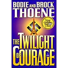 The Twilight of Courage: A Novel by Bodie Thoene (1994-09-05)