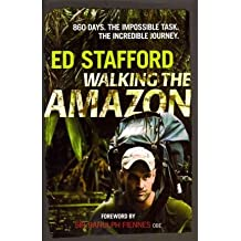 Walking the Amazon 860 Days. The Impossible Task. The Incredible Journey. by Stafford, Ed ( AUTHOR ) Jun-09-2011 Hardback