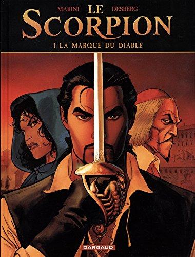 Le Scorpion, Tome 1 : La marque du diable par Enrico Marini, Stephen Desberg
