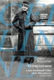 Un Long tourment: Louis-Ferdinand Céline entre deux guerres (1914-1945)