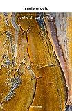 51fnS55-3FL._SL160_ Pelle di corteccia di Annie Proulx Anteprime