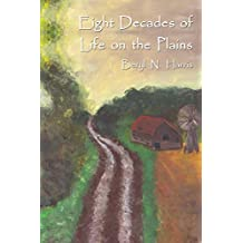 Eight Decades of Life on the Plains (English Edition)