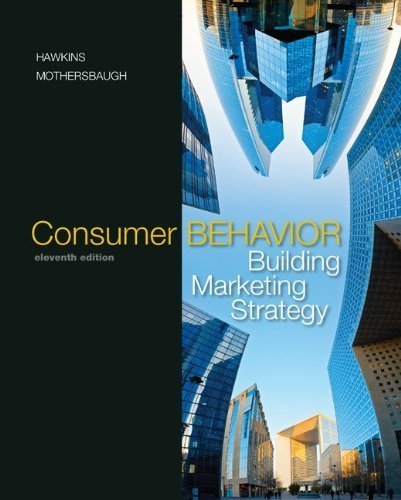 Consumer Behavior: Building Marketing Strategy by Hawkins,Delbert, Mothersbaugh,David, Best,Roger (2009) Hardcover