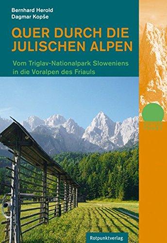 Quer durch die Julischen Alpen: Vom Triglav-Nationalpark Sloweniens in die Voralpen des Friauls (Naturpunkt)