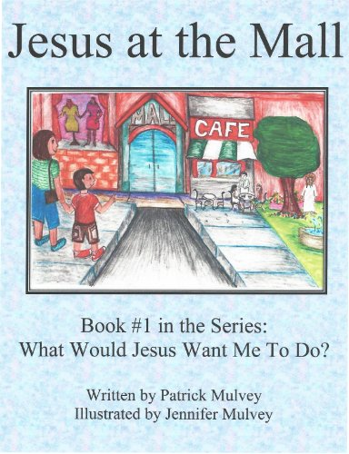 Jesus at the Mall (What Would Jesus Want Me To Do? Book 1) (English Edition)