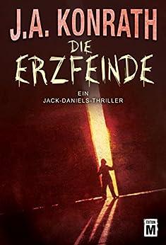 Die Erzfeinde (Ein Jack-Daniels-Thriller 6) von [Konrath, J.A.]