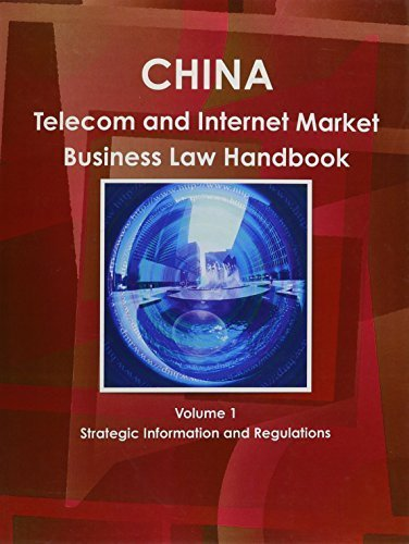 china-telecom-internet-market-business-law-handbook-world-strategic-and-business-information-bibliot