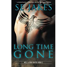 Long Time Gone (Hell or High Water) by SE Jakes (2013-10-23)
