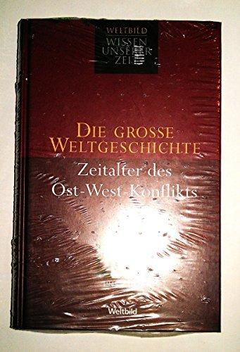 Die grosse Weltgeschichte. Zeitalter des Ost-West-Konflikts.
