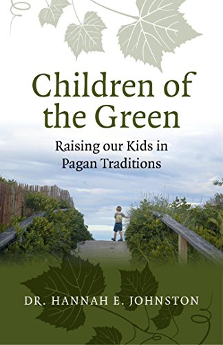 Children of the Green: Raising our Kids in Pagan Traditions (English Edition)